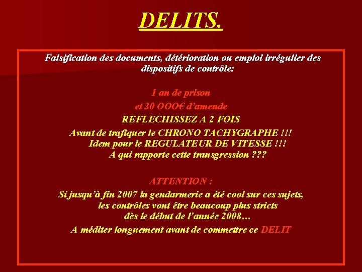 DELITS. Falsification des documents, détérioration ou emploi irrégulier des dispositifs de contrôle: 1 an