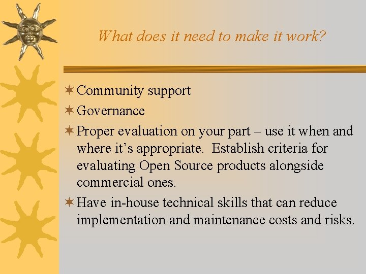 What does it need to make it work? ¬ Community support ¬ Governance ¬