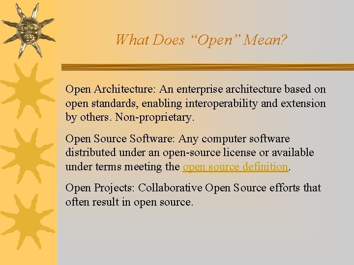"""What Does """"Open"""" Mean? Open Architecture: An enterprise architecture based on open standards, enabling"""