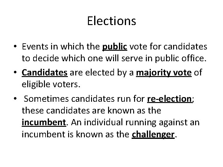 Elections • Events in which the public vote for candidates to decide which one