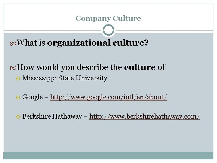 Company Culture What is organizational culture? How would you describe the culture of Mississippi