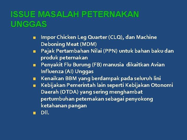 ISSUE MASALAH PETERNAKAN UNGGAS Impor Chicken Leg Quarter (CLQ), dan Machine Deboning Meat (MDM)
