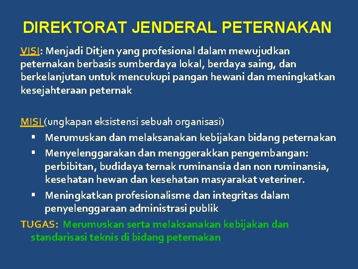 DIREKTORAT JENDERAL PETERNAKAN VISI: Menjadi Ditjen yang profesional dalam mewujudkan peternakan berbasis sumberdaya lokal,