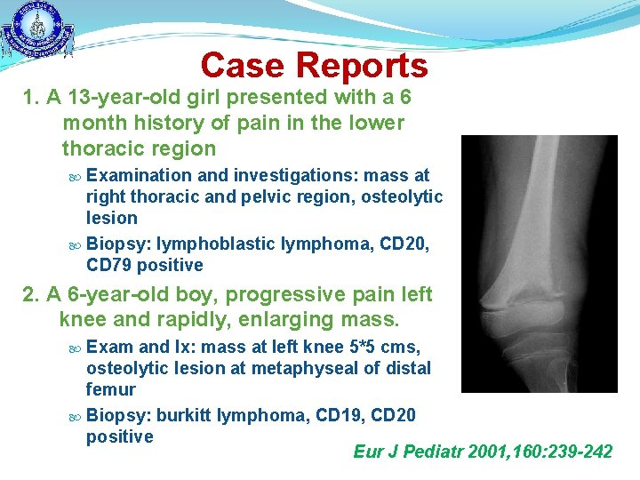 Case Reports 1. A 13 -year-old girl presented with a 6 month history of