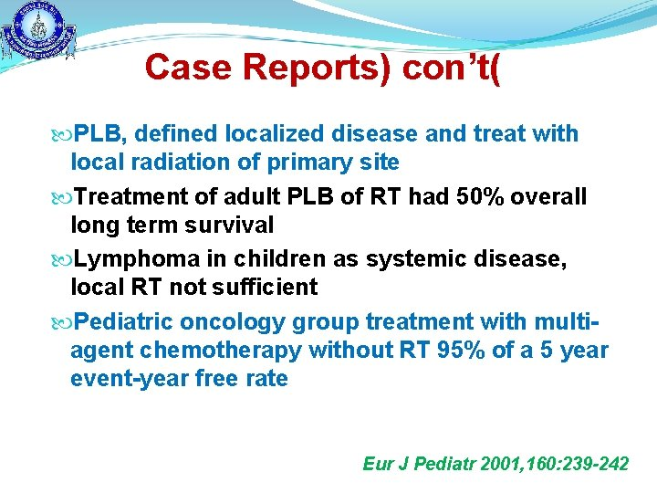 Case Reports) con't( PLB, defined localized disease and treat with local radiation of primary