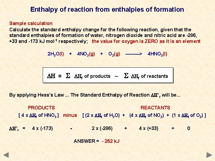 Enthalpy of reaction from enthalpies of formation Sample calculation Calculate the standard enthalpy change