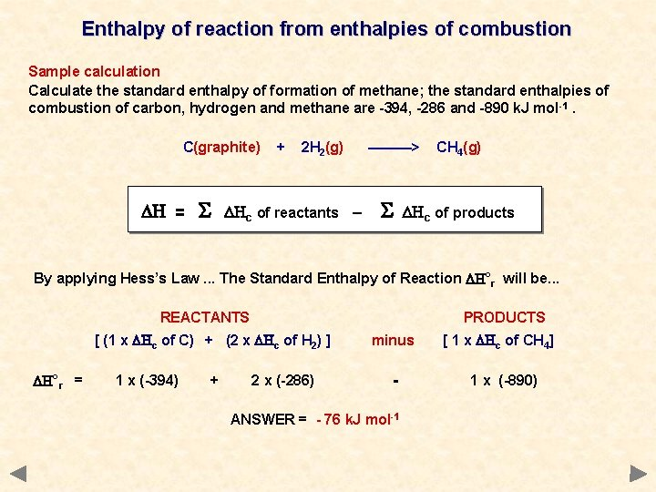 Enthalpy of reaction from enthalpies of combustion Sample calculation Calculate the standard enthalpy of