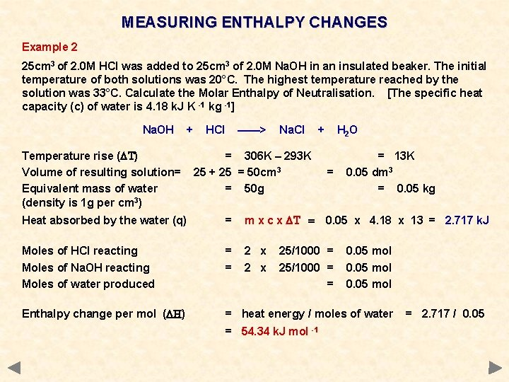 MEASURING ENTHALPY CHANGES Example 2 25 cm 3 of 2. 0 M HCl was