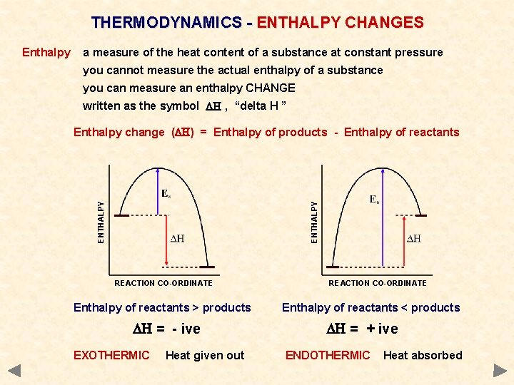 THERMODYNAMICS - ENTHALPY CHANGES a measure of the heat content of a substance at