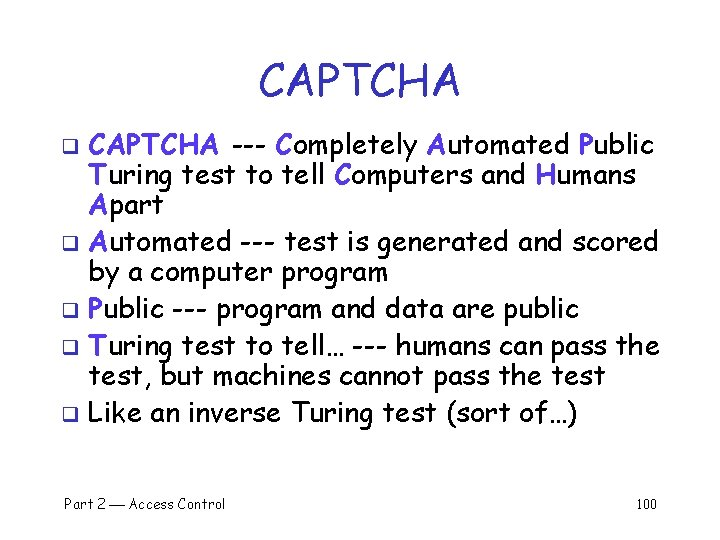 CAPTCHA --- Completely Automated Public Turing test to tell Computers and Humans Apart q