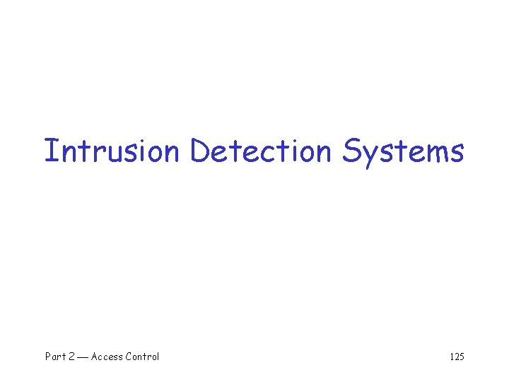 Intrusion Detection Systems Part 2 Access Control 125