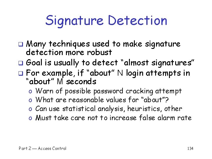 Signature Detection Many techniques used to make signature detection more robust q Goal is