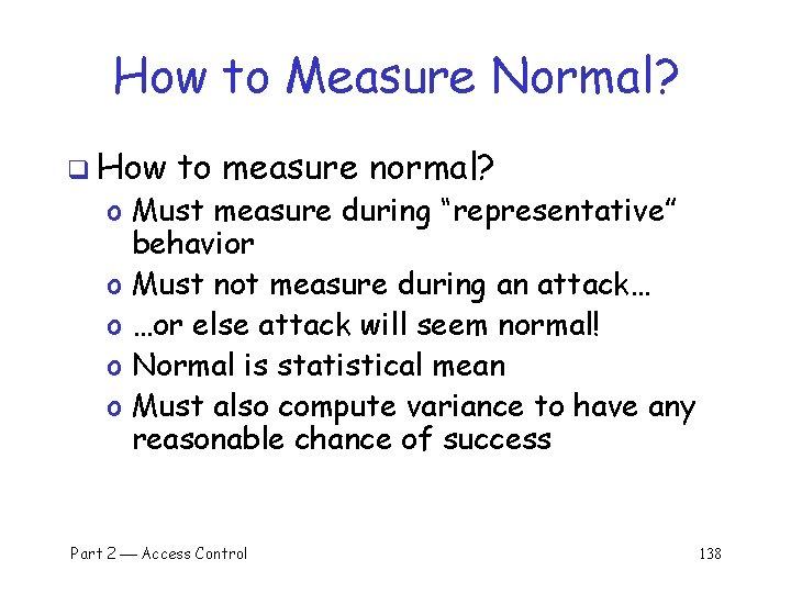 """How to Measure Normal? q How to measure normal? o Must measure during """"representative"""""""