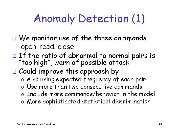 Anomaly Detection (1) We monitor use of the three commands open, read, close q