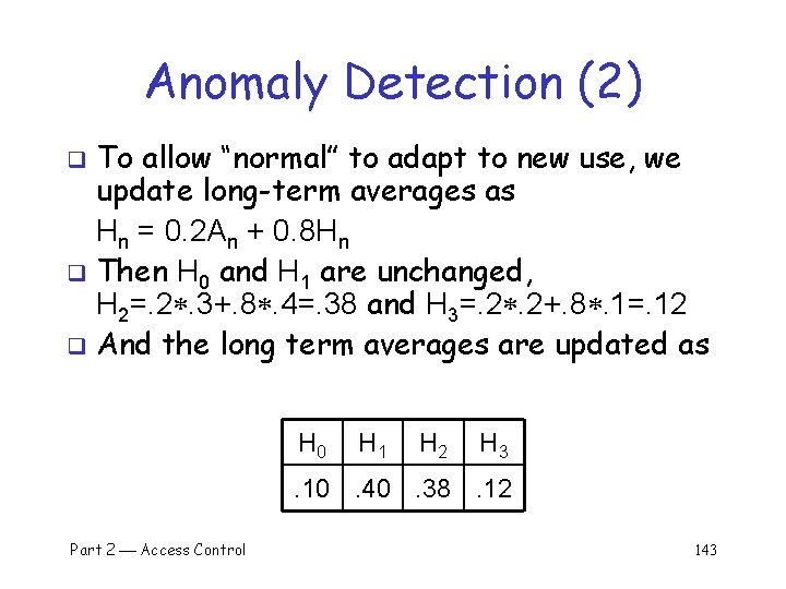 """Anomaly Detection (2) To allow """"normal"""" to adapt to new use, we update long-term"""