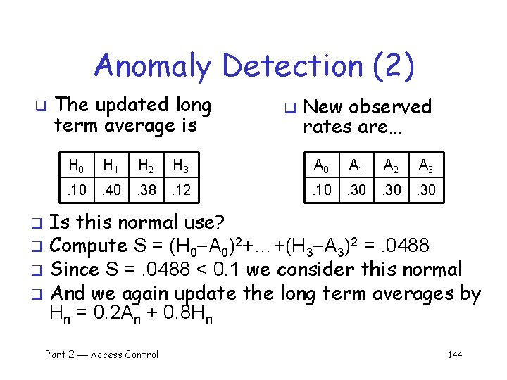 Anomaly Detection (2) q The updated long term average is q New observed rates