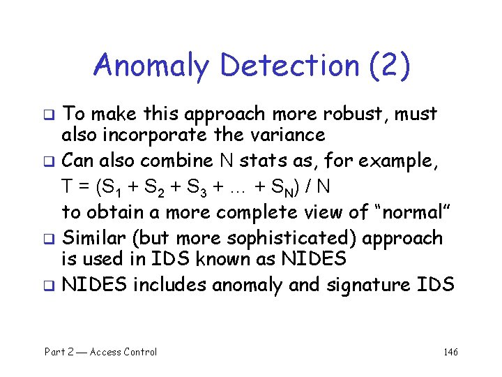 Anomaly Detection (2) To make this approach more robust, must also incorporate the variance
