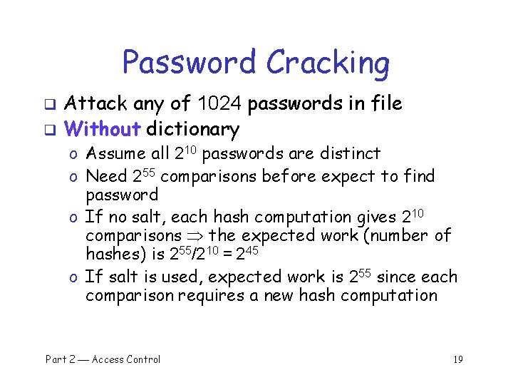 Password Cracking Attack any of 1024 passwords in file q Without dictionary q o