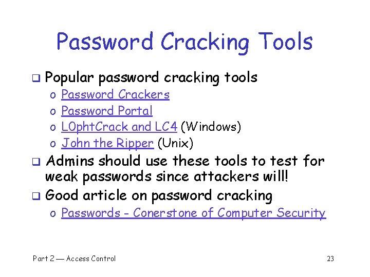 Password Cracking Tools q Popular password cracking tools o o Password Crackers Password Portal