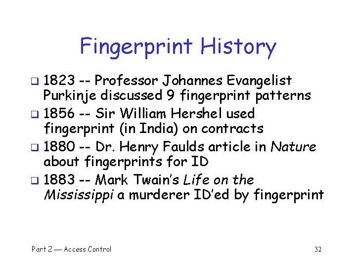 Fingerprint History 1823 -- Professor Johannes Evangelist Purkinje discussed 9 fingerprint patterns q 1856