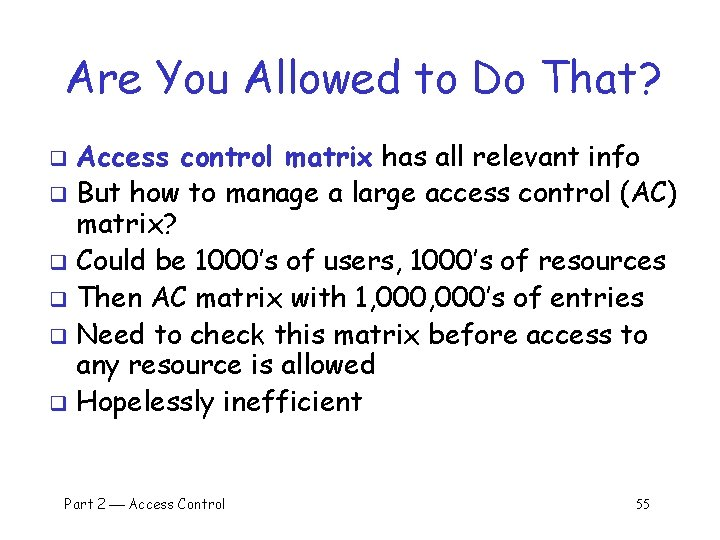 Are You Allowed to Do That? Access control matrix has all relevant info q