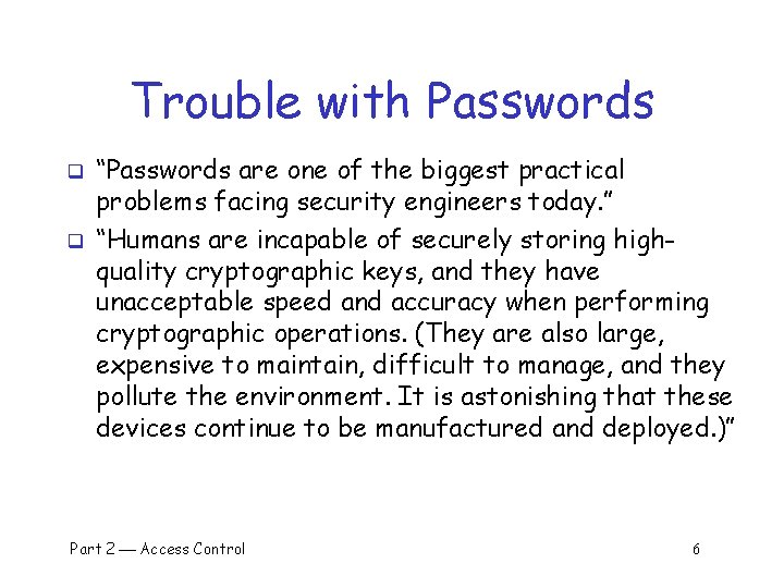 """Trouble with Passwords q q """"Passwords are one of the biggest practical problems facing"""