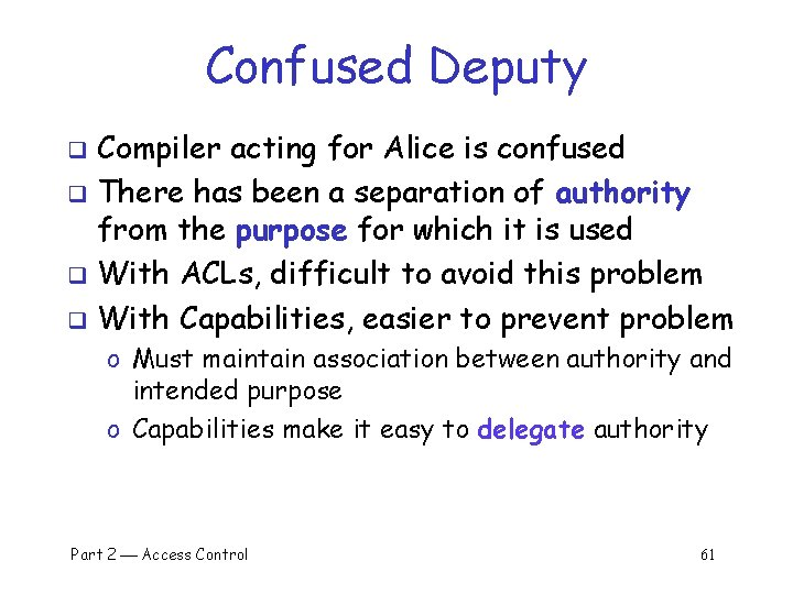 Confused Deputy Compiler acting for Alice is confused q There has been a separation
