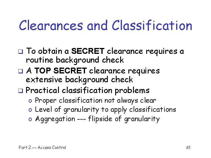 Clearances and Classification To obtain a SECRET clearance requires a routine background check q