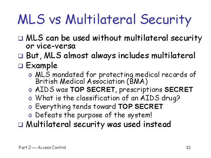 MLS vs Multilateral Security MLS can be used without multilateral security or vice-versa q