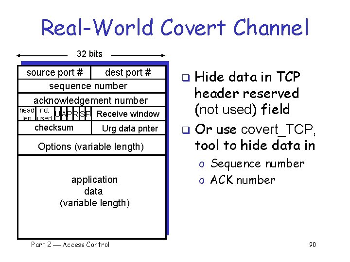 Real-World Covert Channel 32 bits source port # dest port # sequence number acknowledgement