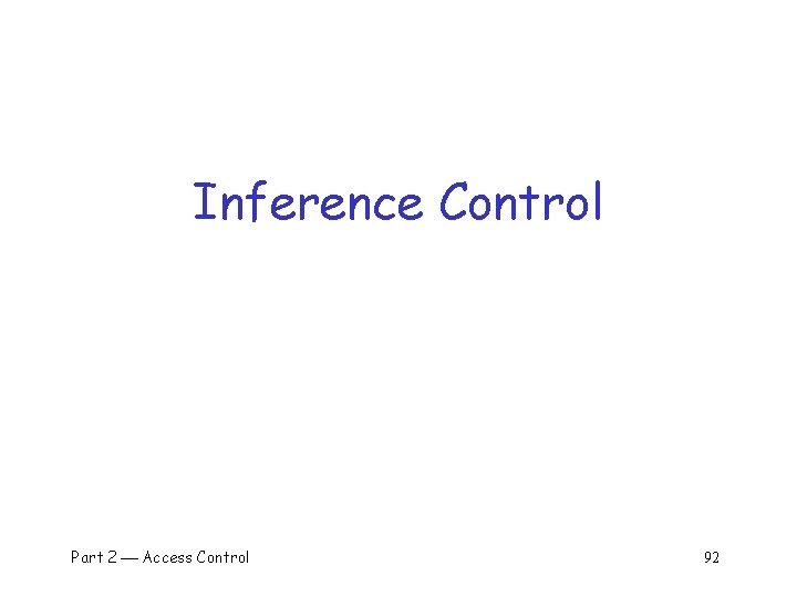Inference Control Part 2 Access Control 92