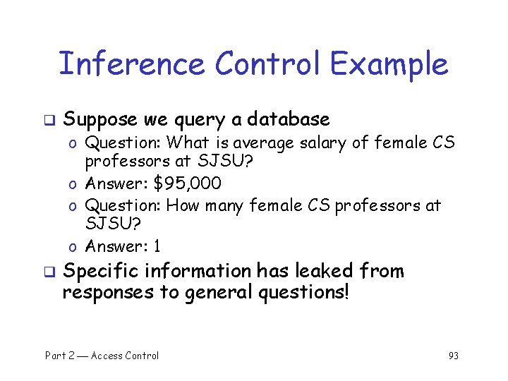 Inference Control Example q Suppose we query a database o Question: What is average