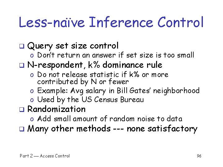 Less-naïve Inference Control q Query set size control q N-respondent, k% dominance rule q
