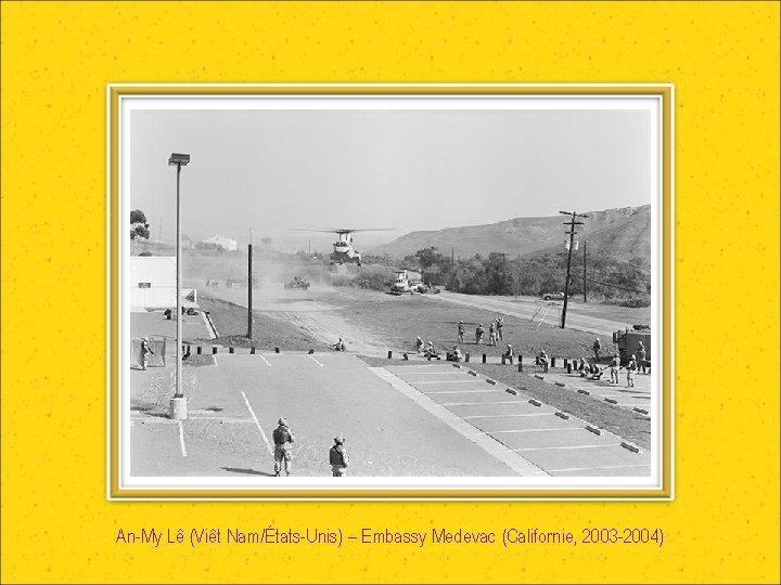 An-My Lê (Viêt Nam/États-Unis) – Embassy Medevac (Californie, 2003 -2004)