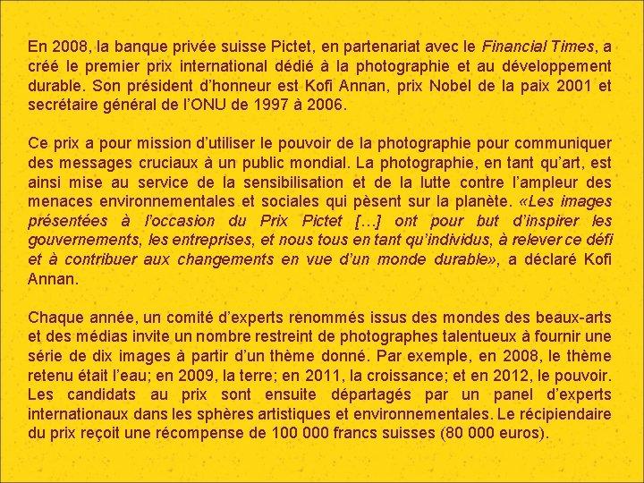 En 2008, la banque privée suisse Pictet, en partenariat avec le Financial Times, a