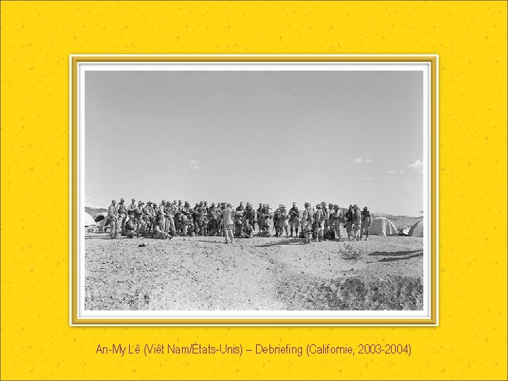 An-My Lê (Viêt Nam/États-Unis) – Debriefing (Californie, 2003 -2004)