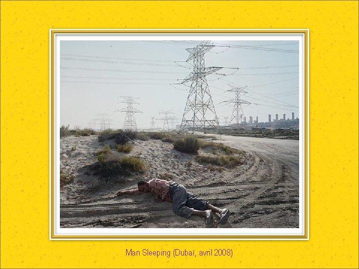 Man Sleeping (Dubaï, avril 2008)