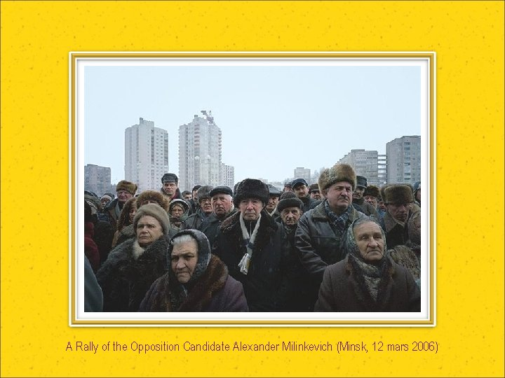 A Rally of the Opposition Candidate Alexander Milinkevich (Minsk, 12 mars 2006)