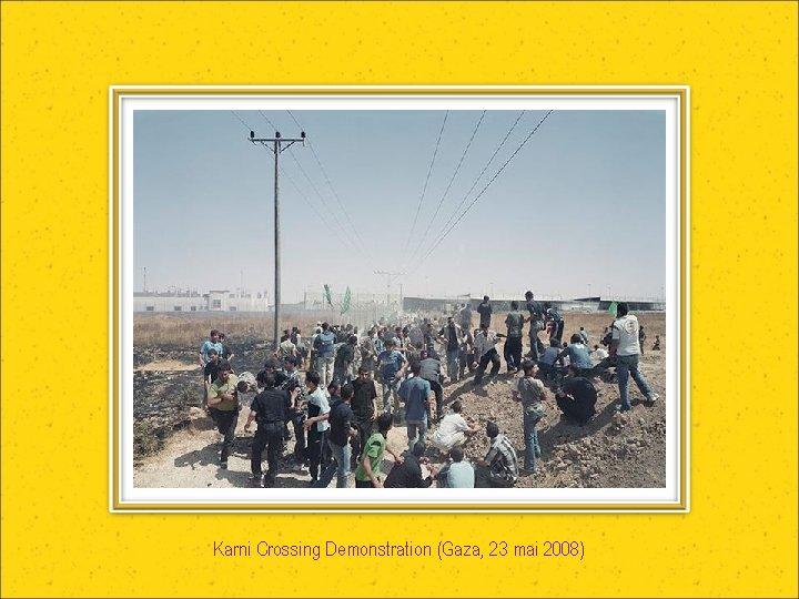 Karni Crossing Demonstration (Gaza, 23 mai 2008)