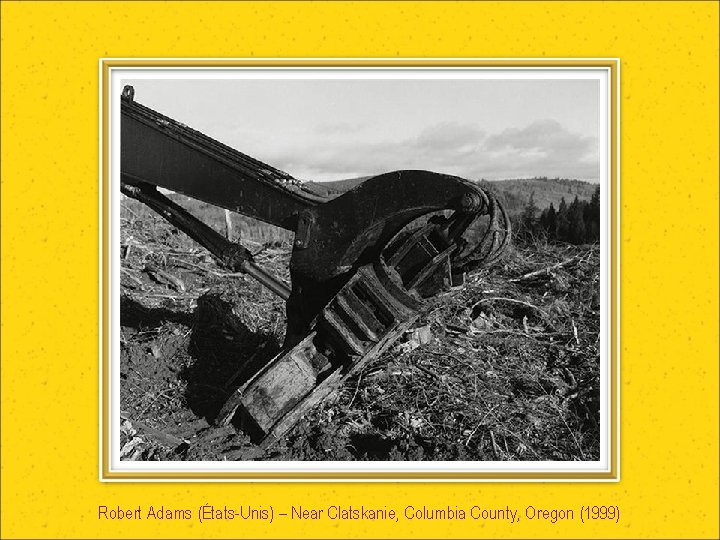 Robert Adams (États-Unis) – Near Clatskanie, Columbia County, Oregon (1999)