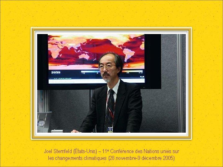 Joel Sternfeld (États-Unis) – 11 e Conférence des Nations unies sur les changements climatiques