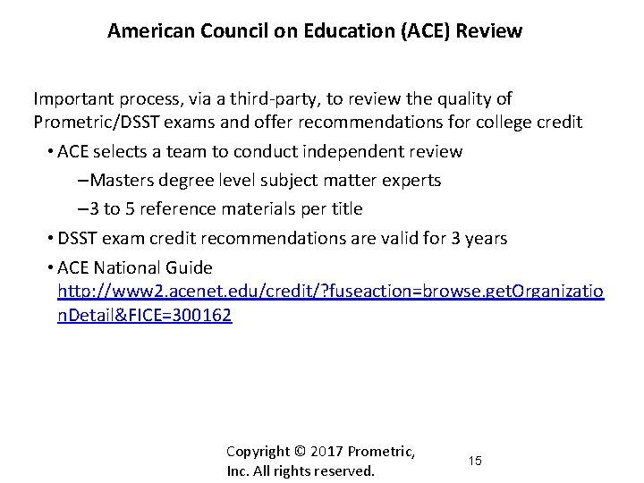 American Council on Education (ACE) Review Important process, via a third-party, to review the
