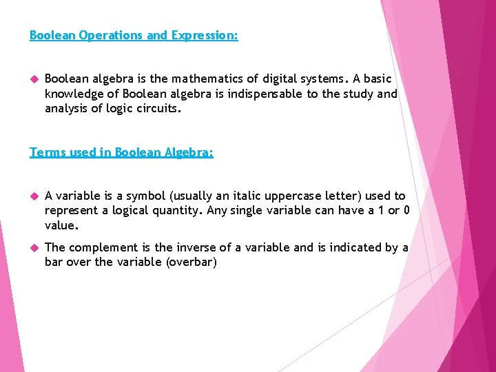 Boolean Operations and Expression: Boolean algebra is the mathematics of digital systems. A basic