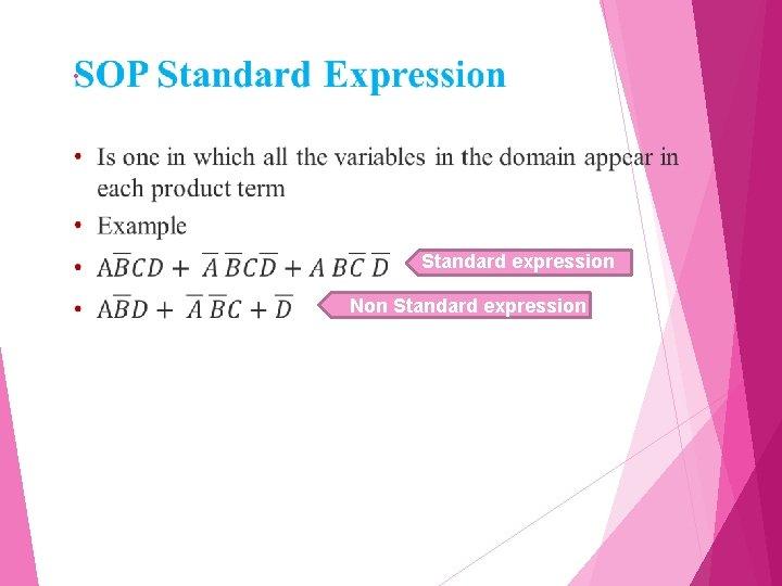 • Standardexpression Non Standard expression