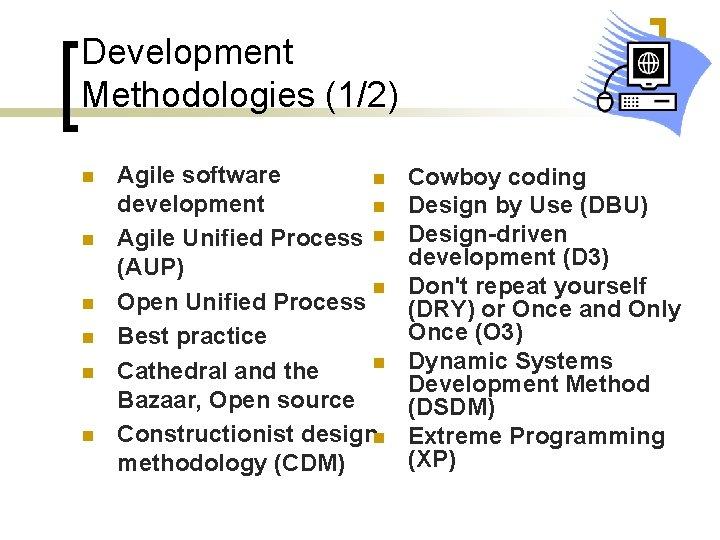Development Methodologies (1/2) n n n Agile software n development n Agile Unified Process