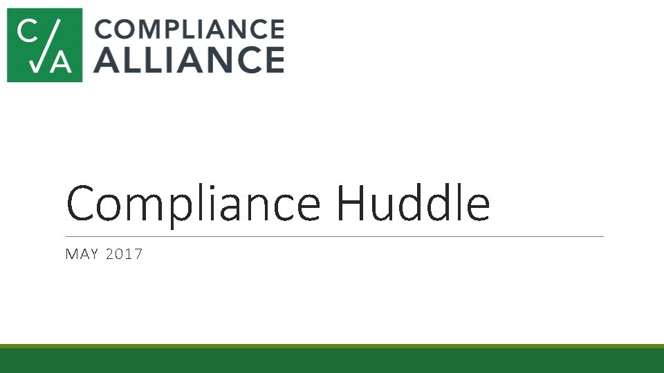 Compliance Huddle MAY 2017