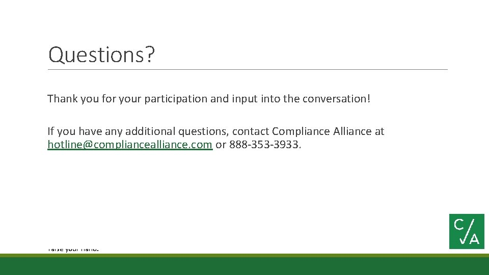 Questions? Thank you for your participation and input into the conversation! If you have