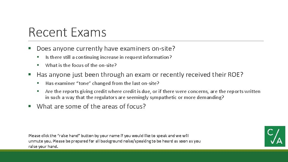 Recent Exams § Does anyone currently have examiners on-site? § § Is there still