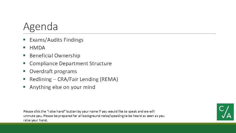 Agenda § § § § Exams/Audits Findings HMDA Beneficial Ownership Compliance Department Structure Overdraft