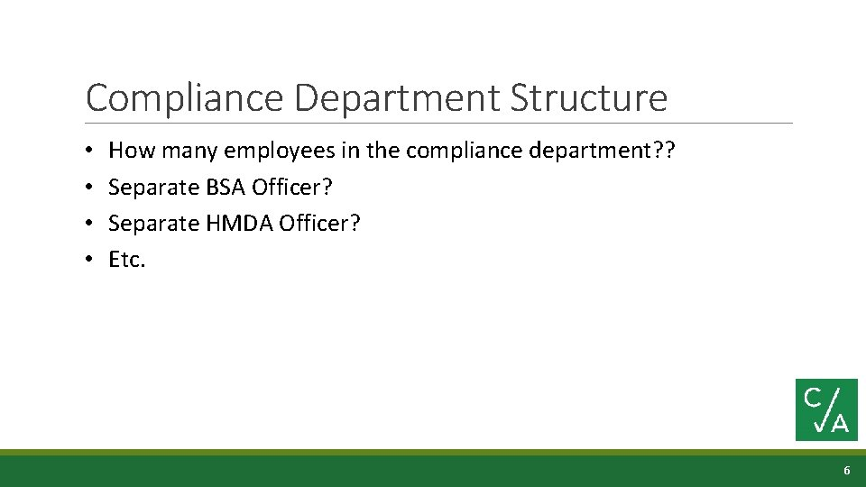 Compliance Department Structure • • How many employees in the compliance department? ? Separate